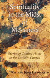 Spirituality in the Midst of Messiness